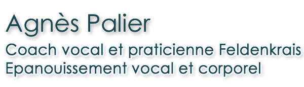 Agnès Palier, coach vocal, praticienne Feldenkrais